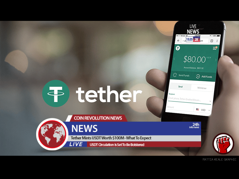 Tether Mints USDT Worth $100M - What To Expect